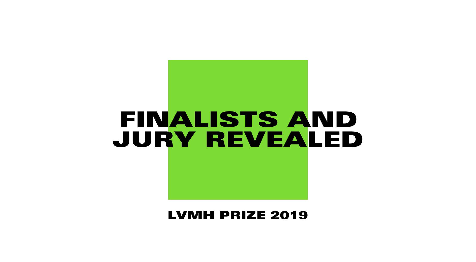 Lvmh Announces The List Of The 8 Finalists And The Jury Of The 2019 Lvmh Prize For Young Fashion Designers Lvmh